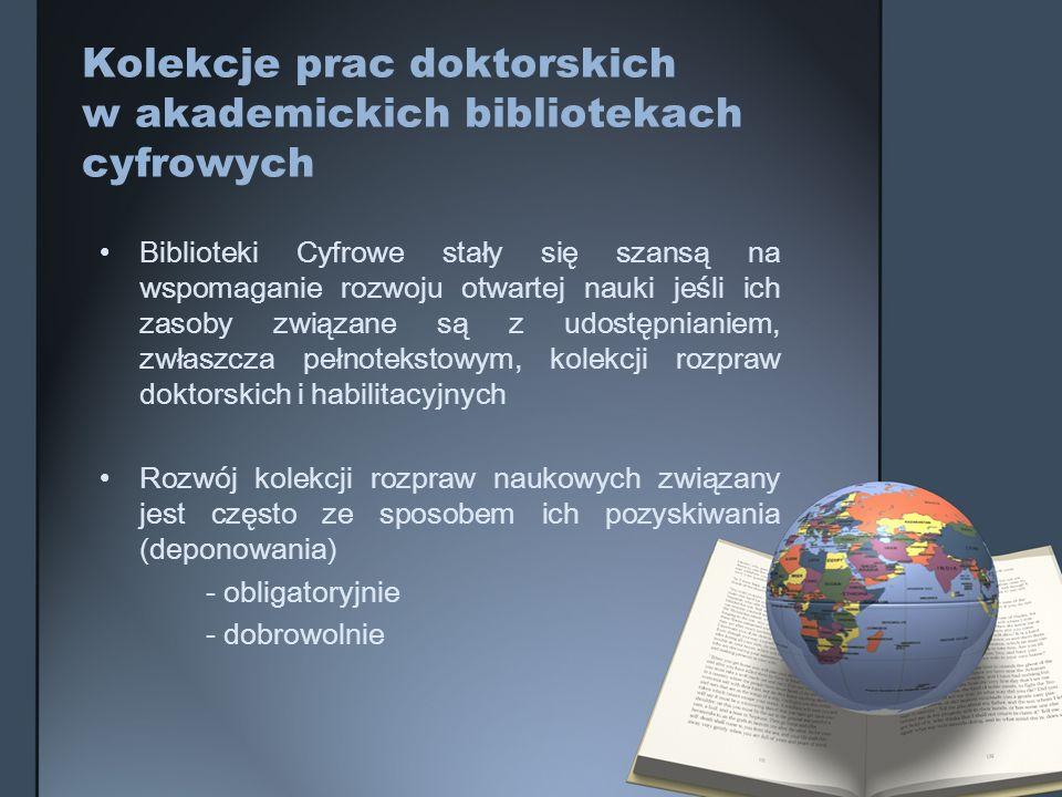 Kolekcje prac doktorskich w akademickich bibliotekach cyfrowych Biblioteki Cyfrowe stały się szansą na wspomaganie rozwoju otwartej nauki jeśli ich za