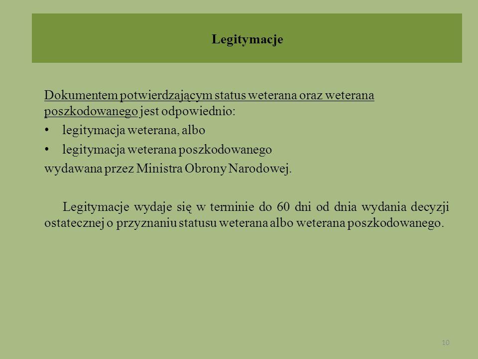 Dokumentem potwierdzającym status weterana oraz weterana poszkodowanego jest odpowiednio: legitymacja weterana, albo legitymacja weterana poszkodowane