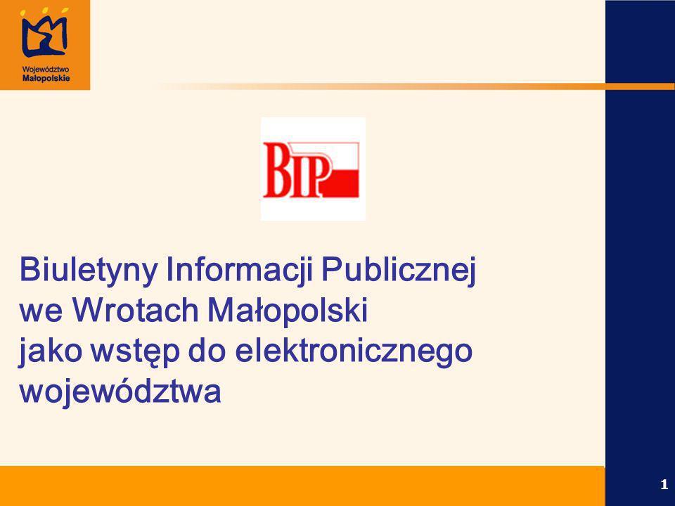 Biuletyny Informacji Publicznej we Wrotach Małopolski 1 Biuletyny Informacji Publicznej we Wrotach Małopolski jako wstęp do elektronicznego województw