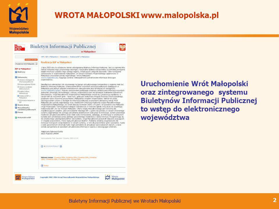 Biuletyny Informacji Publicznej we Wrotach Małopolski 2 WROTA MAŁOPOLSKI www.malopolska.pl Uruchomienie Wrót Małopolski oraz zintegrowanego systemu Bi