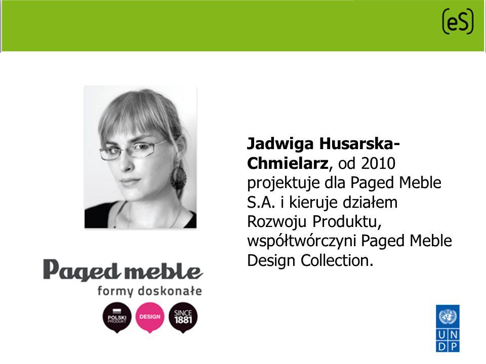 Jadwiga Husarska- Chmielarz, od 2010 projektuje dla Paged Meble S.A. i kieruje działem Rozwoju Produktu, współtwórczyni Paged Meble Design Collection.