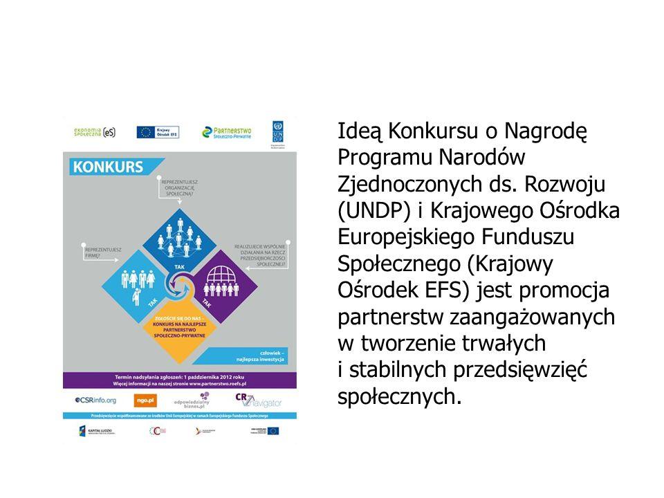 Ideą Konkursu o Nagrodę Programu Narodów Zjednoczonych ds. Rozwoju (UNDP) i Krajowego Ośrodka Europejskiego Funduszu Społecznego (Krajowy Ośrodek EFS)