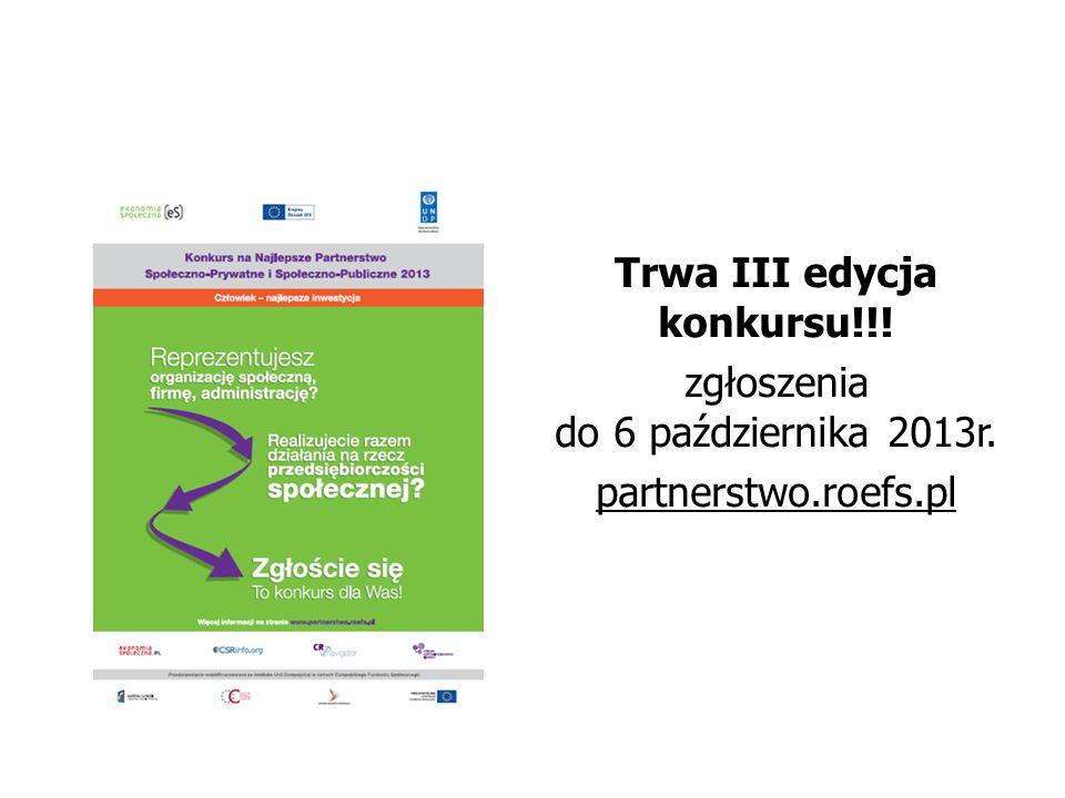 Trwa III edycja konkursu!!! zgłoszenia do 6 października 2013r. partnerstwo.roefs.pl