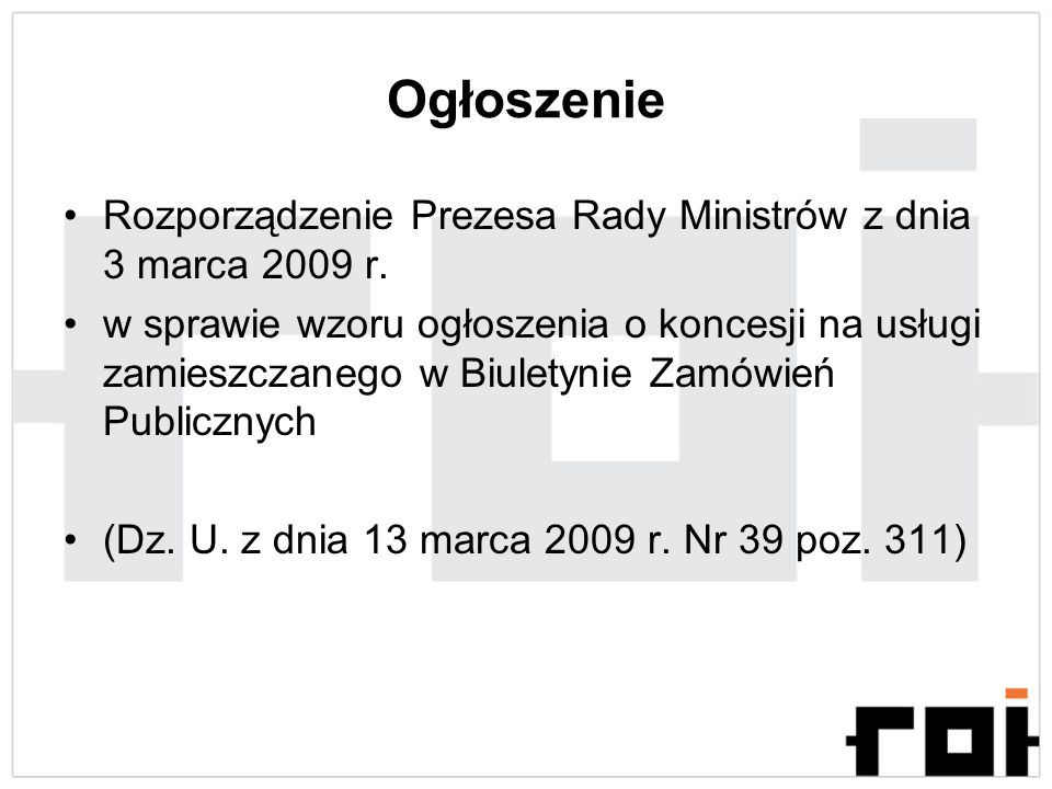 Ogłoszenie Rozporządzenie Prezesa Rady Ministrów z dnia 3 marca 2009 r. w sprawie wzoru ogłoszenia o koncesji na usługi zamieszczanego w Biuletynie Za