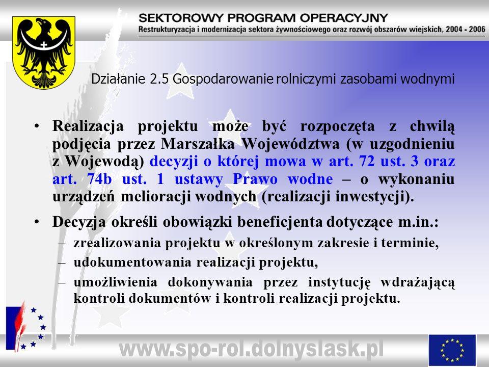 Realizacja projektu może być rozpoczęta z chwilą podjęcia przez Marszałka Województwa (w uzgodnieniu z Wojewodą) decyzji o której mowa w art. 72 ust.