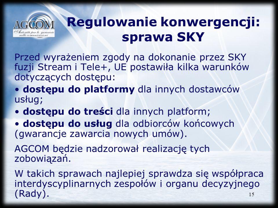 15 Regulowanie konwergencji: sprawa SKY Przed wyrażeniem zgody na dokonanie przez SKY fuzji Stream i Tele+, UE postawiła kilka warunków dotyczących do