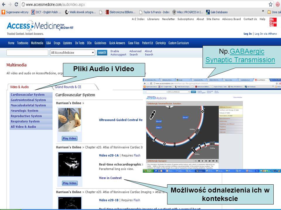 Pliki Audio i Video Możliwość odnalezienia ich w kontekscie Np.GABAergic Synaptic Transmission GABAergic Synaptic Transmission