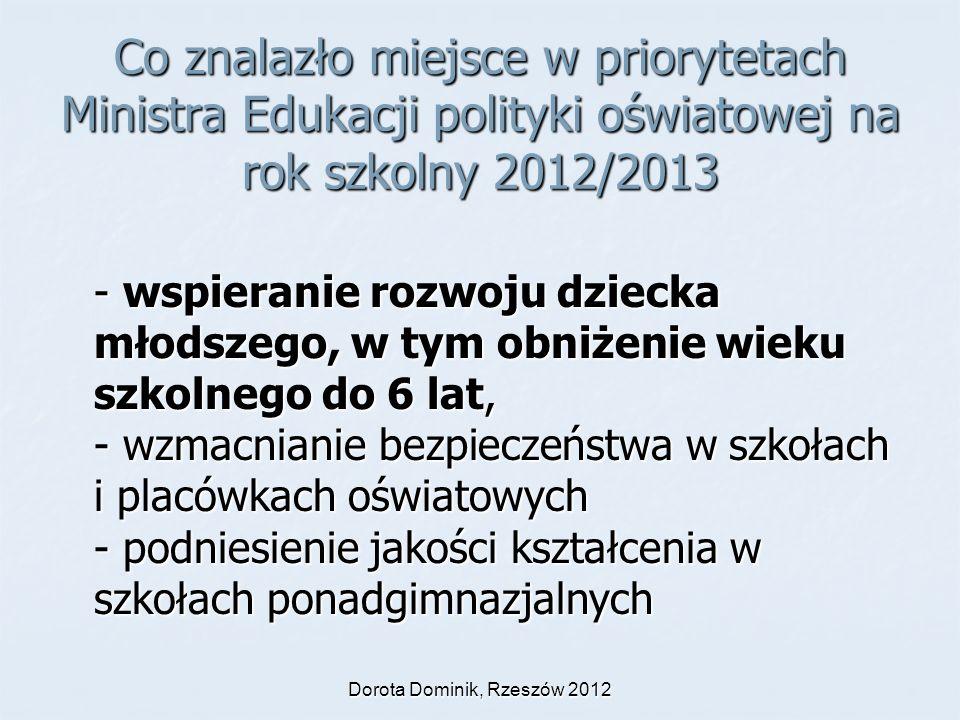 Co znalazło miejsce w priorytetach Ministra Edukacji polityki oświatowej na rok szkolny 2012/2013 - wspieranie rozwoju dziecka młodszego, w tym obniże