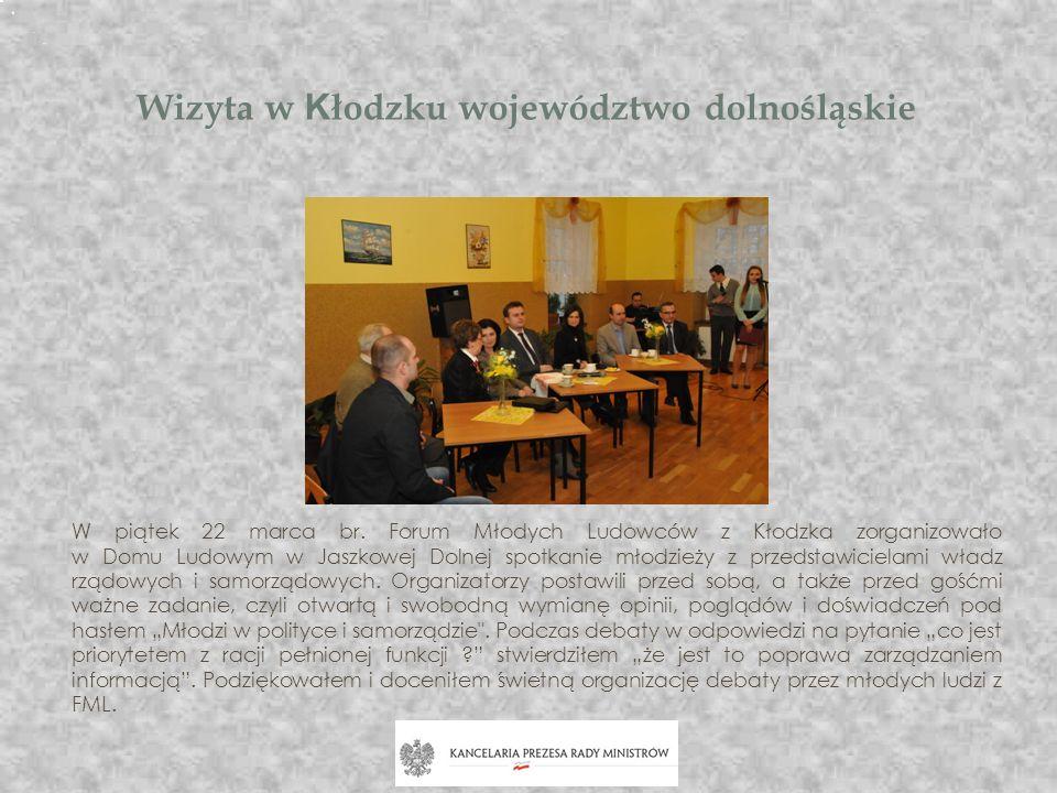 Wizyta w K łodzku województwo dolnośląskie W piątek 22 marca br. Forum Młodych Ludowców z Kłodzka zorganizowało w Domu Ludowym w Jaszkowej Dolnej spot