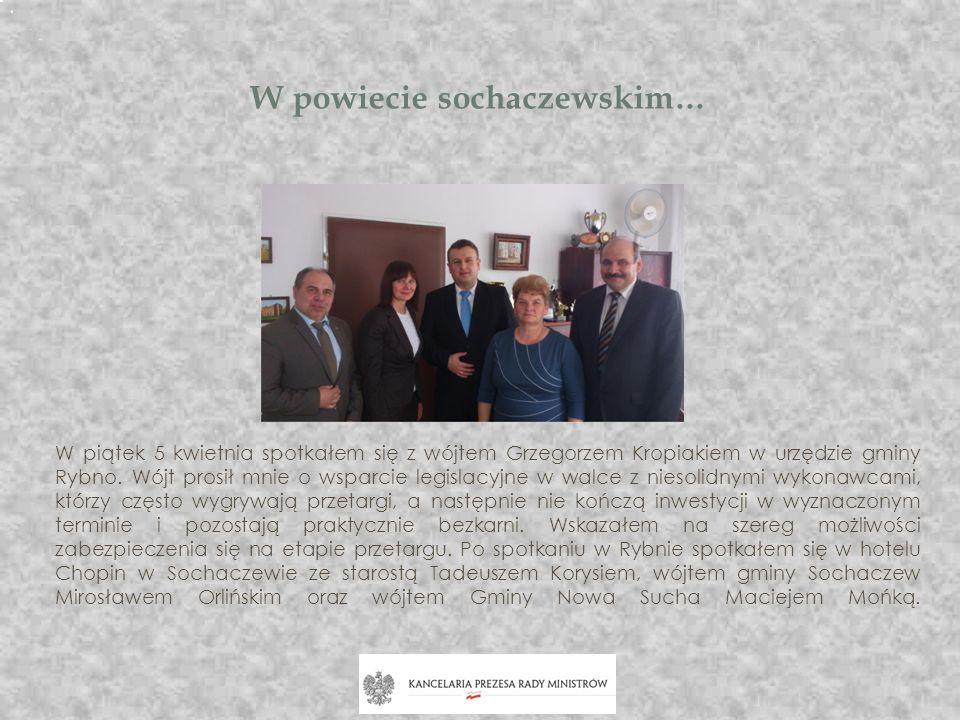 W powiecie sochaczewskim… W piątek 5 kwietnia spotkałem się z wójtem Grzegorzem Kropiakiem w urzędzie gminy Rybno. Wójt prosił mnie o wsparcie legisla
