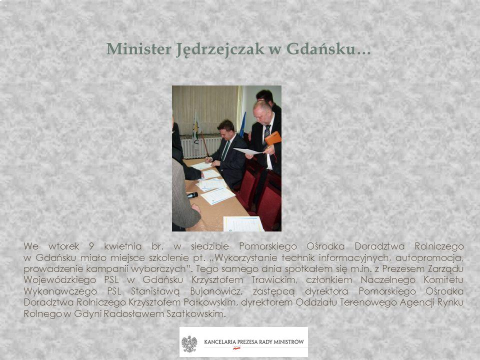 Minister Jędrzejczak w Gdańsku… We wtorek 9 kwietnia br. w siedzibie Pomorskiego Ośrodka Doradztwa Rolniczego w Gdańsku miało miejsce szkolenie pt. Wy