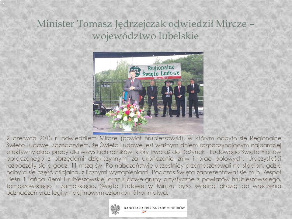 Minister Tomasz Jędrzejczak odwiedził Mircze – województwo lubelskie 2 czerwca 2013 r. odwiedziłem Mircze (powiat hrubieszowski), w którym odbyło się