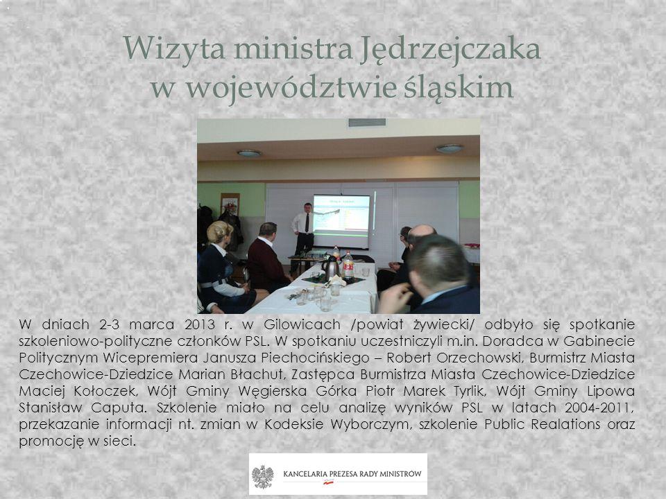 Wizyta ministra Jędrzejczaka w województwie śląskim W dniach 2-3 marca 2013 r. w Gilowicach /powiat żywiecki/ odbyło się spotkanie szkoleniowo-polityc