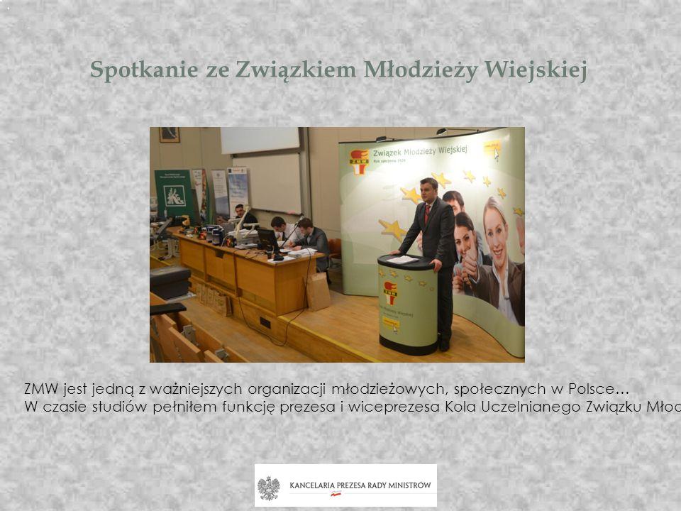 Spotkanie ze Związkiem Młodzieży Wiejskiej ZMW jest jedną z ważniejszych organizacji młodzieżowych, społecznych w Polsce… W czasie studiów pełniłem fu