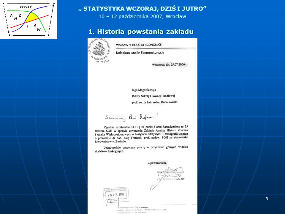 STATYSTYKA WCZORAJ, DZIŚ I JUTRO 10 – 12 października 2007, Wrocław 9 1. Historia powstania zakładu
