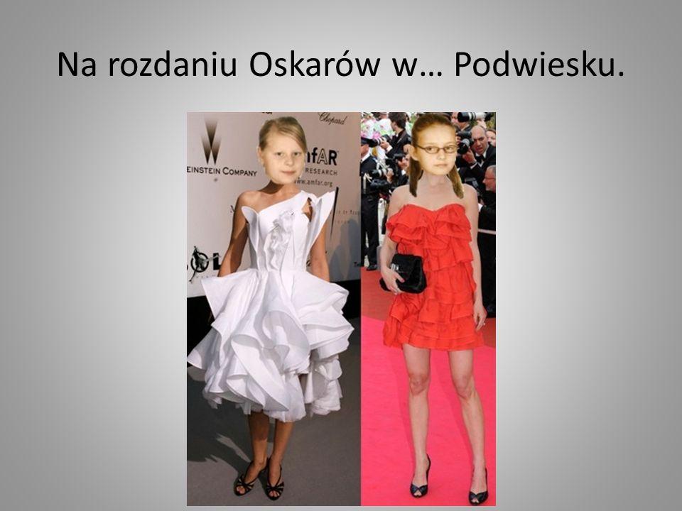 Na rozdaniu Oskarów w… Podwiesku.