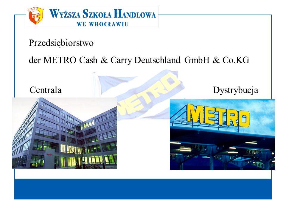 Przedsiębiorstwo der METRO Cash & Carry Deutschland GmbH & Co.KG CentralaDystrybucja