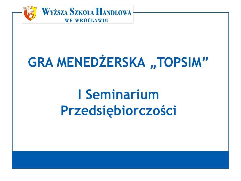 GRA MENEDŻERSKA TOPSIM I Seminarium Przedsiębiorczości