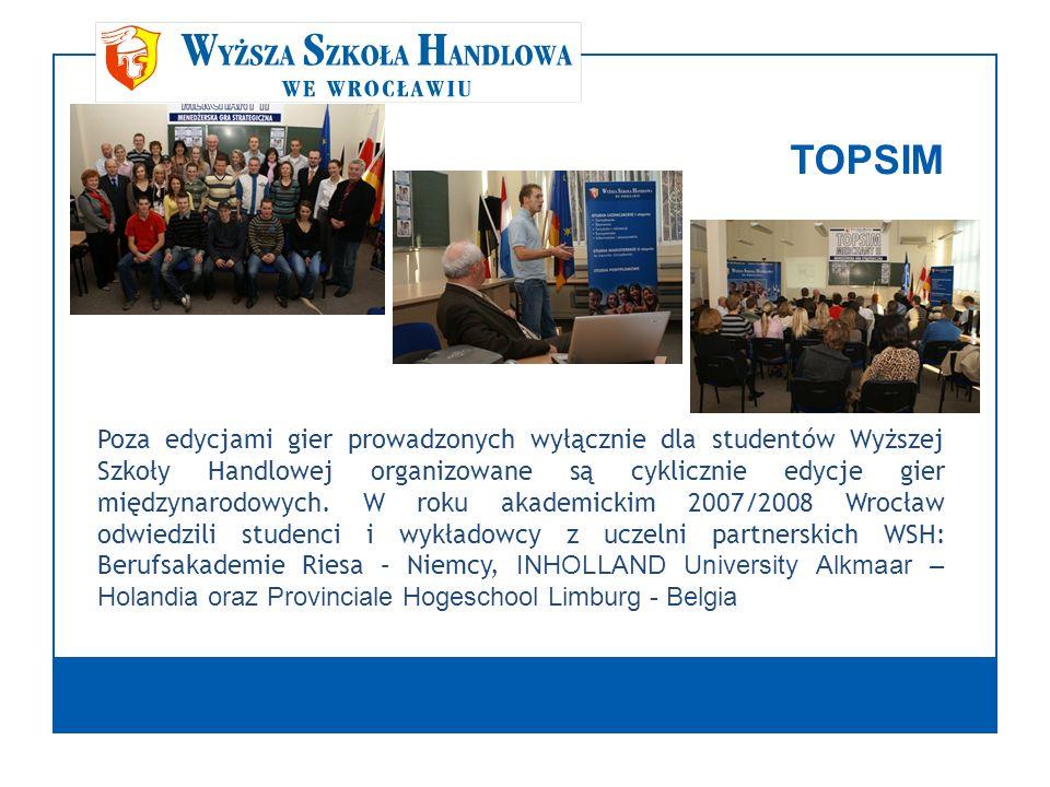 TOPSIM Poza edycjami gier prowadzonych wyłącznie dla studentów Wyższej Szkoły Handlowej organizowane są cyklicznie edycje gier międzynarodowych. W rok