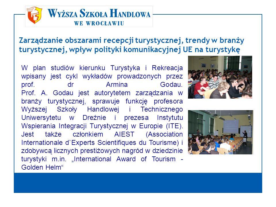 W plan studiów kierunku Turystyka i Rekreacja wpisany jest cykl wykładów prowadzonych przez prof. dr Armina Godau. Prof. A. Godau jest autorytetem zar