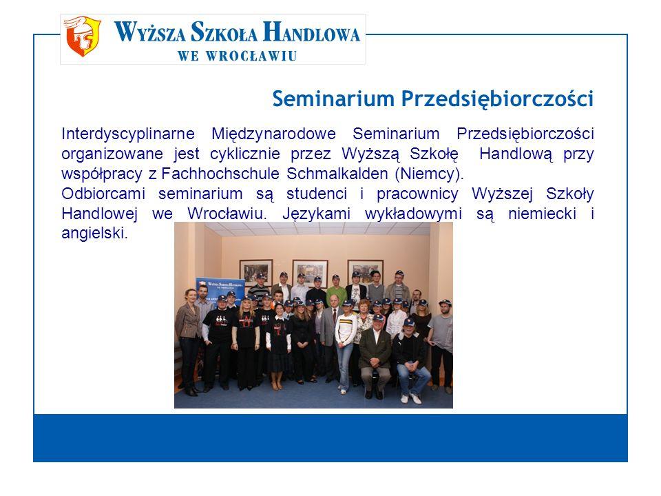 Seminarium Przedsiębiorczości Interdyscyplinarne Międzynarodowe Seminarium Przedsiębiorczości organizowane jest cyklicznie przez Wyższą Szkołę Handlow