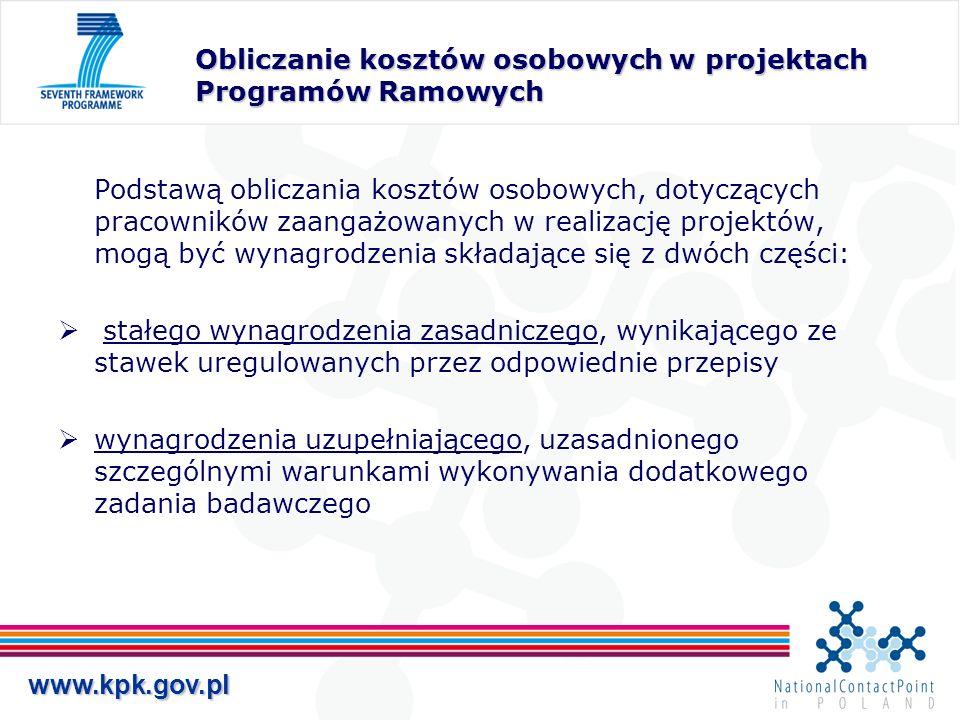 www.kpk.gov.pl Obliczanie kosztów osobowych w projektach Programów Ramowych Podstawą obliczania kosztów osobowych, dotyczących pracowników zaangażowan