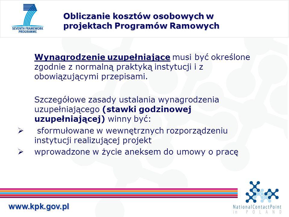 www.kpk.gov.pl Obliczanie kosztów osobowych w projektach Programów Ramowych Wynagrodzenie uzupełniające musi być określone zgodnie z normalną praktyką