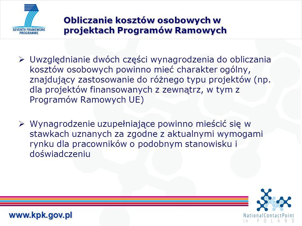 www.kpk.gov.pl Obliczanie kosztów osobowych w projektach Programów Ramowych Uwzględnianie dwóch części wynagrodzenia do obliczania kosztów osobowych p
