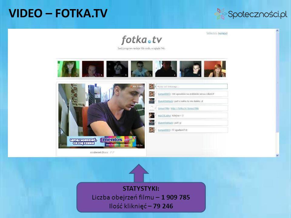 VIDEO – FOTKA.TV STATYSTYKI: Liczba obejrzeń filmu – 1 909 785 Ilość kliknięć – 79 246