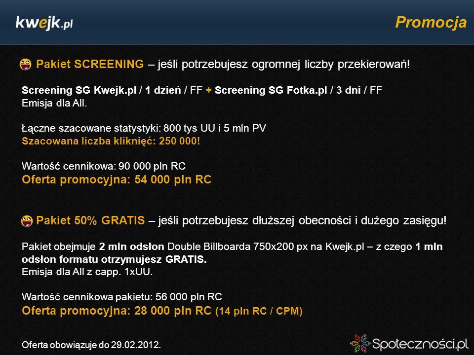 Promocja Pakiet SCREENING – jeśli potrzebujesz ogromnej liczby przekierowań! Screening SG Kwejk.pl / 1 dzień / FF + Screening SG Fotka.pl / 3 dni / FF