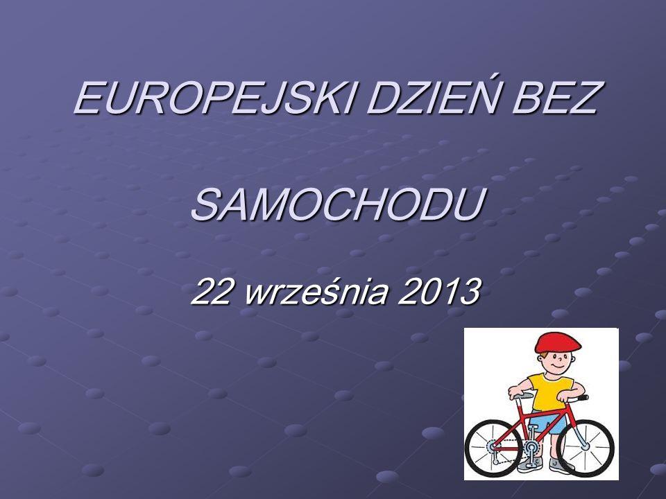 EUROPEJSKI DZIEŃ BEZ SAMOCHODU 22 września 2013