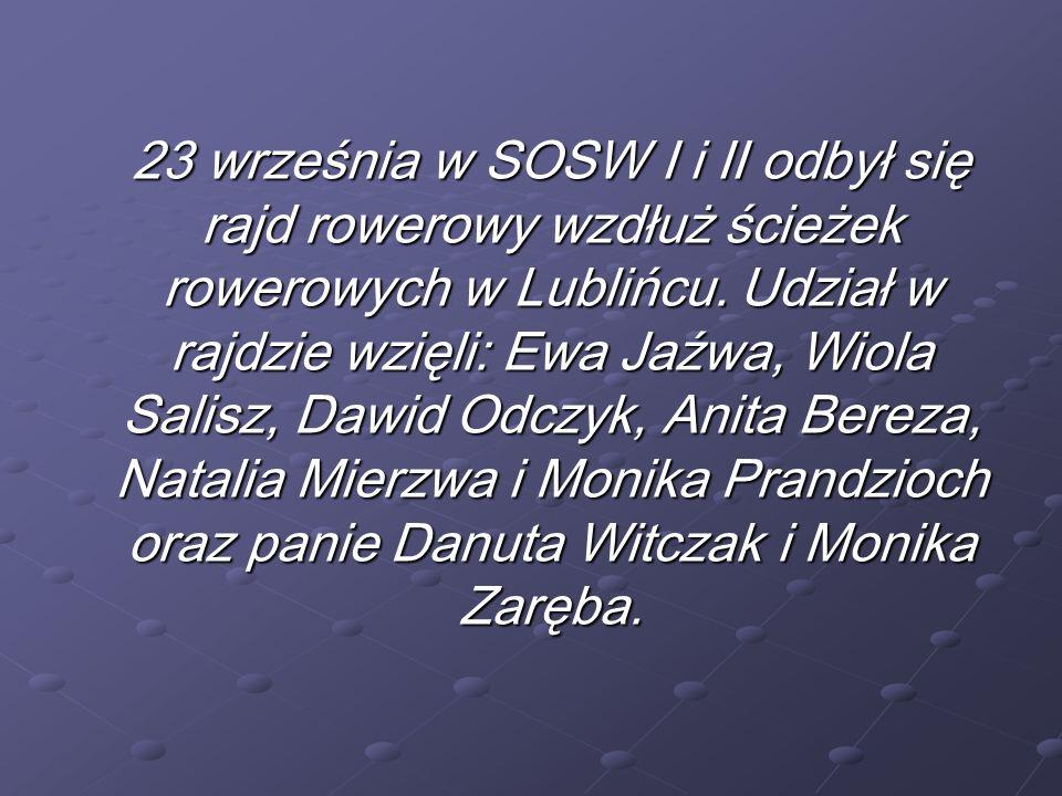 23 września w SOSW I i II odbył się rajd rowerowy wzdłuż ścieżek rowerowych w Lublińcu. Udział w rajdzie wzięli: Ewa Jaźwa, Wiola Salisz, Dawid Odczyk