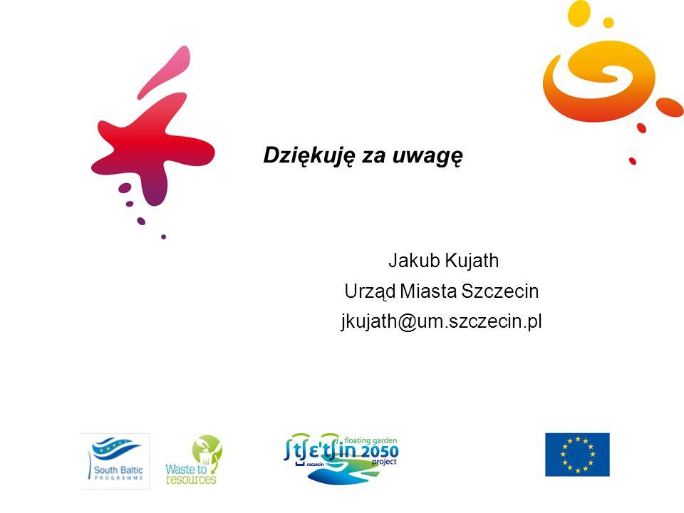 Dziękuję za uwagę Jakub Kujath Urząd Miasta Szczecin jkujath@um.szczecin.pl