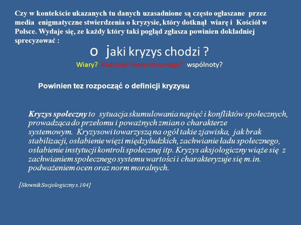 Wnioski Dokonany tu przegląd danych porównawczych dotyczących tylko 2 wymiarów wiary religijnej w Polsce, wskazuje, że proces jej przemian jest bardzo