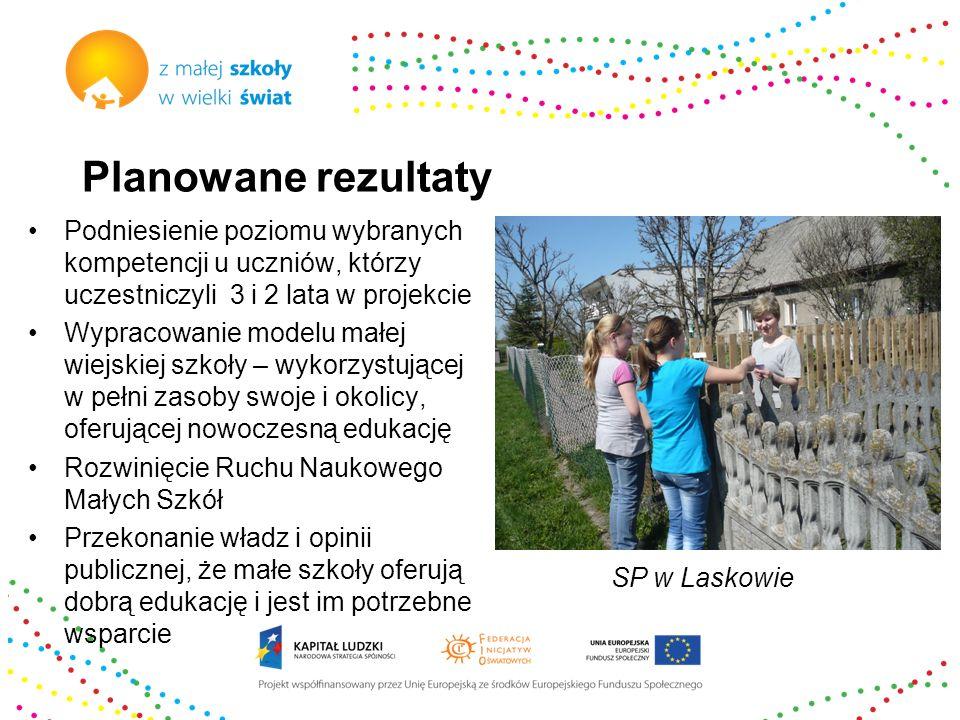 Planowane rezultaty Podniesienie poziomu wybranych kompetencji u uczniów, którzy uczestniczyli 3 i 2 lata w projekcie Wypracowanie modelu małej wiejsk