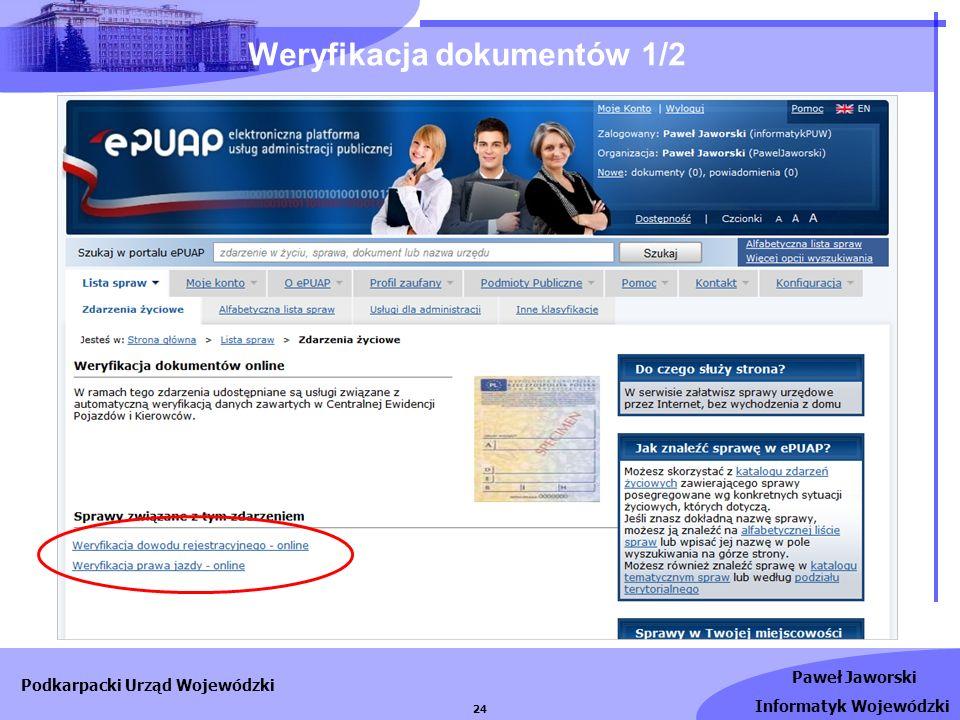 Paweł Jaworski Informatyk Wojewódzki Podkarpacki Urząd Wojewódzki 24 Weryfikacja dokumentów 1/2
