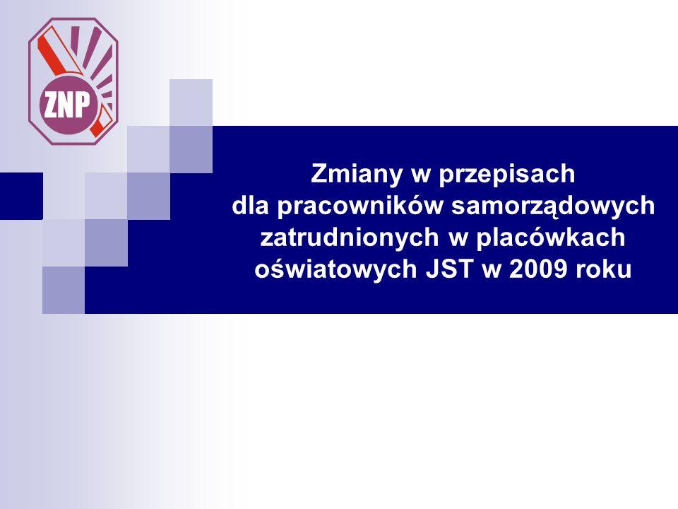 Zmiany w przepisach dla pracowników samorządowych zatrudnionych w placówkach oświatowych JST w 2009 roku