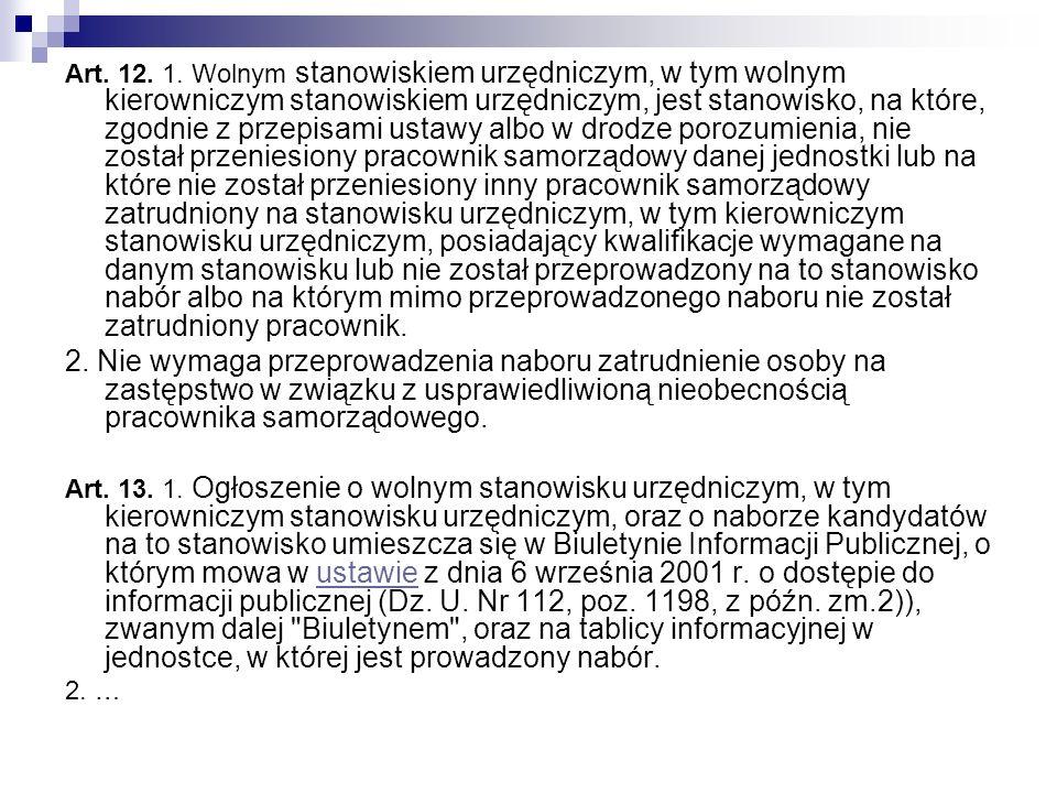 Art. 12. 1. Wolnym stanowiskiem urzędniczym, w tym wolnym kierowniczym stanowiskiem urzędniczym, jest stanowisko, na które, zgodnie z przepisami ustaw