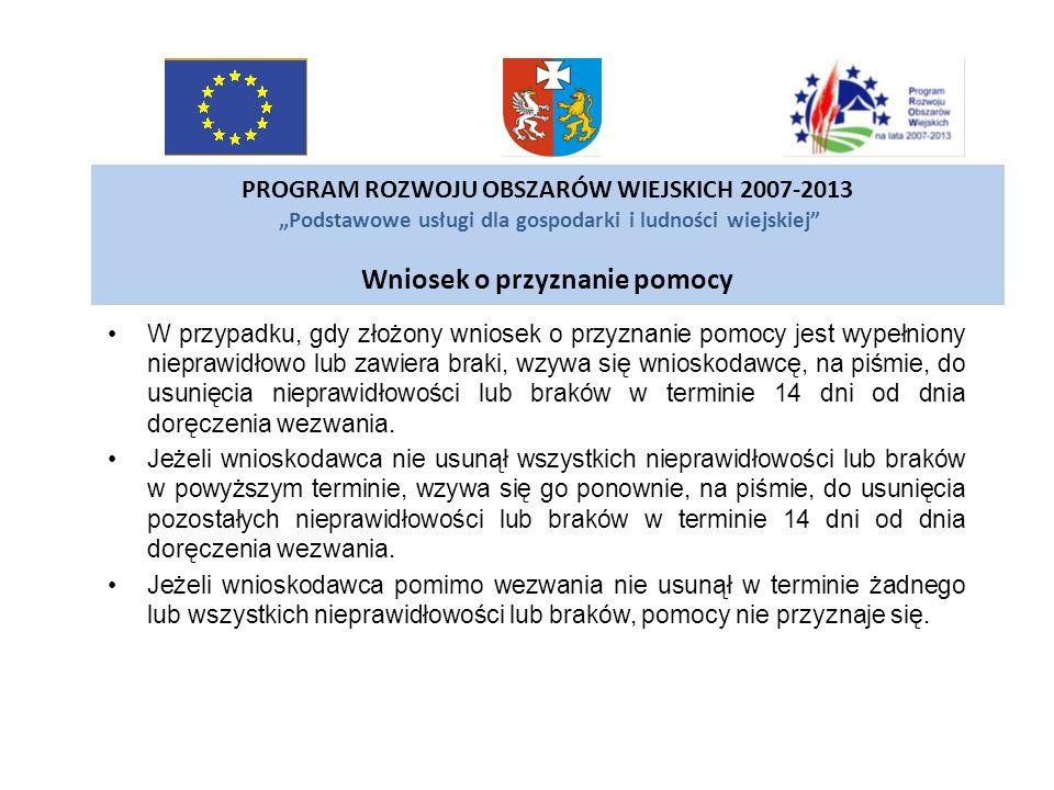 PROGRAM ROZWOJU OBSZARÓW WIEJSKICH 2007-2013 Podstawowe usługi dla gospodarki i ludności wiejskiej Wniosek o przyznanie pomocy W przypadku, gdy złożon