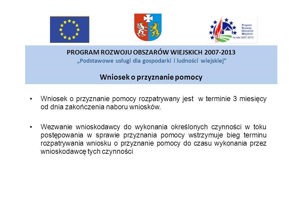 PROGRAM ROZWOJU OBSZARÓW WIEJSKICH 2007-2013 Podstawowe usługi dla gospodarki i ludności wiejskiej Wniosek o przyznanie pomocy Wniosek o przyznanie po