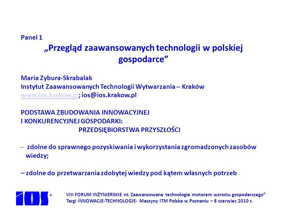 VIII FORUM INŻYNIERSKIE nt. Zaawansowane technologie motorem wzrostu gospodarczego Targi INNOWACJE-TECHNOLOGIE- Maszyny ITM Polska w Poznaniu – 8 czer