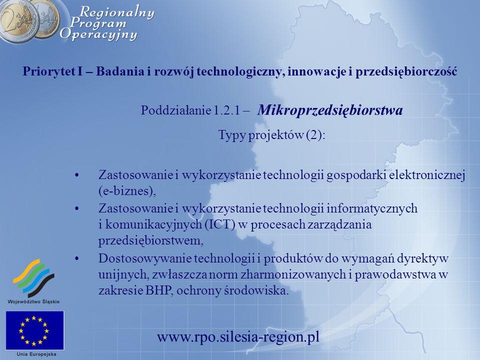 www.rpo.silesia-region.pl Priorytet I – Badania i rozwój technologiczny, innowacje i przedsiębiorczość Poddziałanie 1.2.1 – Mikroprzedsiębiorstwa Typy