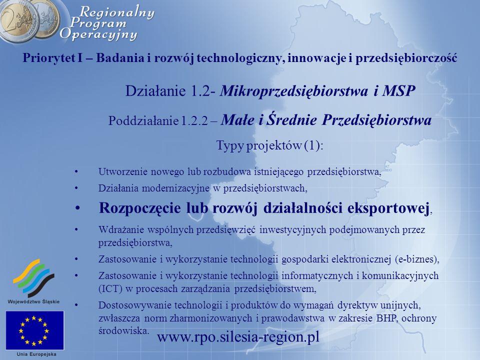 www.rpo.silesia-region.pl Priorytet I – Badania i rozwój technologiczny, innowacje i przedsiębiorczość Działanie 1.2- Mikroprzedsiębiorstwa i MSP Podd