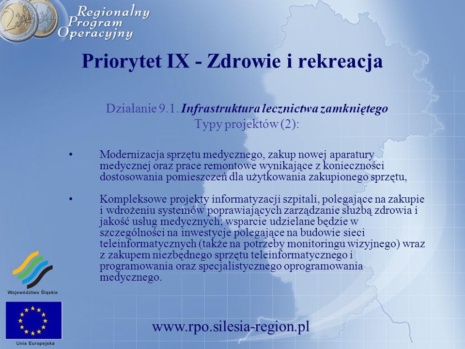 www.rpo.silesia-region.pl Priorytet IX - Zdrowie i rekreacja Działanie 9.1. Infrastruktura lecznictwa zamkniętego Typy projektów (2): Modernizacja spr