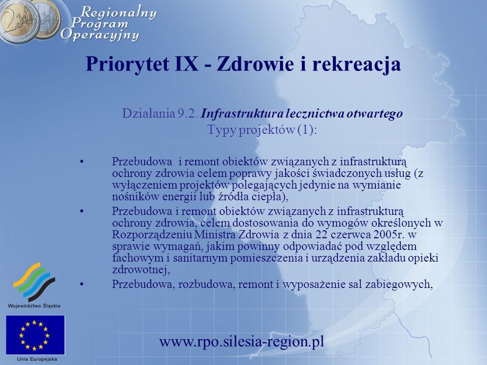 www.rpo.silesia-region.pl Priorytet IX - Zdrowie i rekreacja Działania 9.2. Infrastruktura lecznictwa otwartego Typy projektów (1): Przebudowa i remon