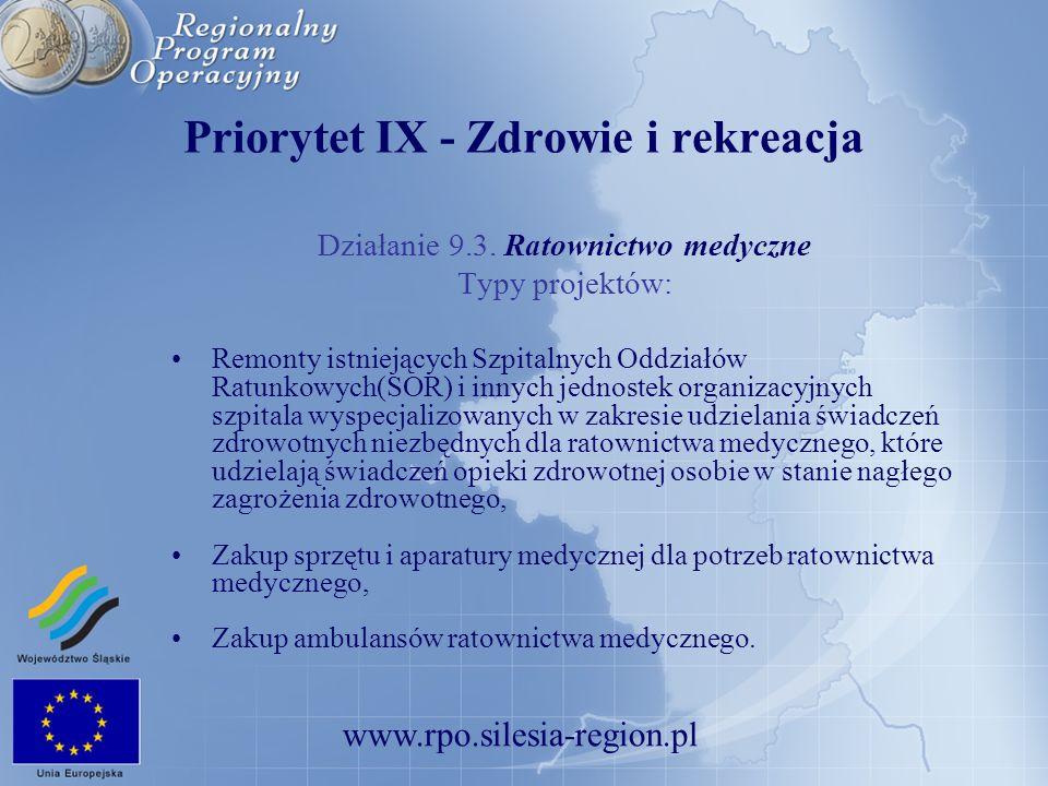 www.rpo.silesia-region.pl Priorytet IX - Zdrowie i rekreacja Działanie 9.3. Ratownictwo medyczne Typy projektów: Remonty istniejących Szpitalnych Oddz