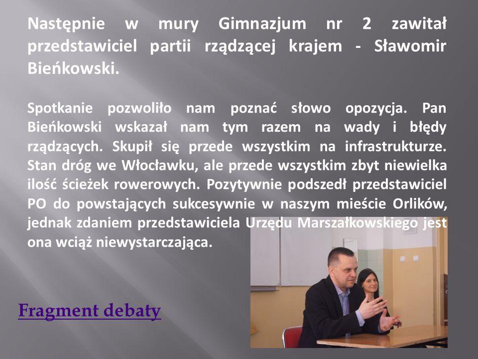 Następnie w mury Gimnazjum nr 2 zawitał przedstawiciel partii rządzącej krajem - Sławomir Bieńkowski. Spotkanie pozwoliło nam poznać słowo opozycja. P