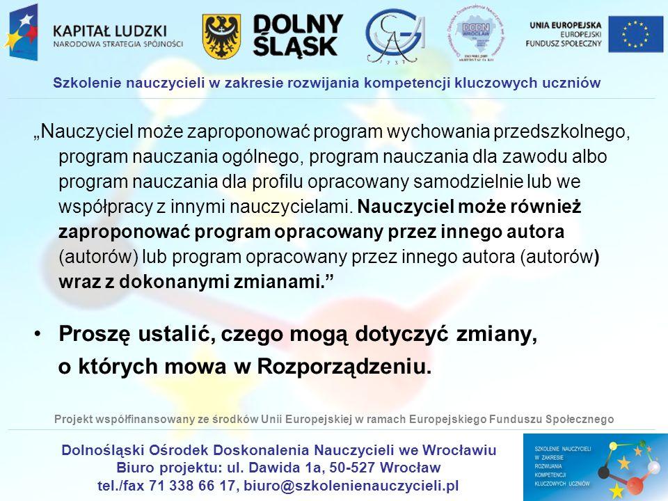 Szkolenie nauczycieli w zakresie rozwijania kompetencji kluczowych uczniów Dolnośląski Ośrodek Doskonalenia Nauczycieli we Wrocławiu Biuro projektu: ul.