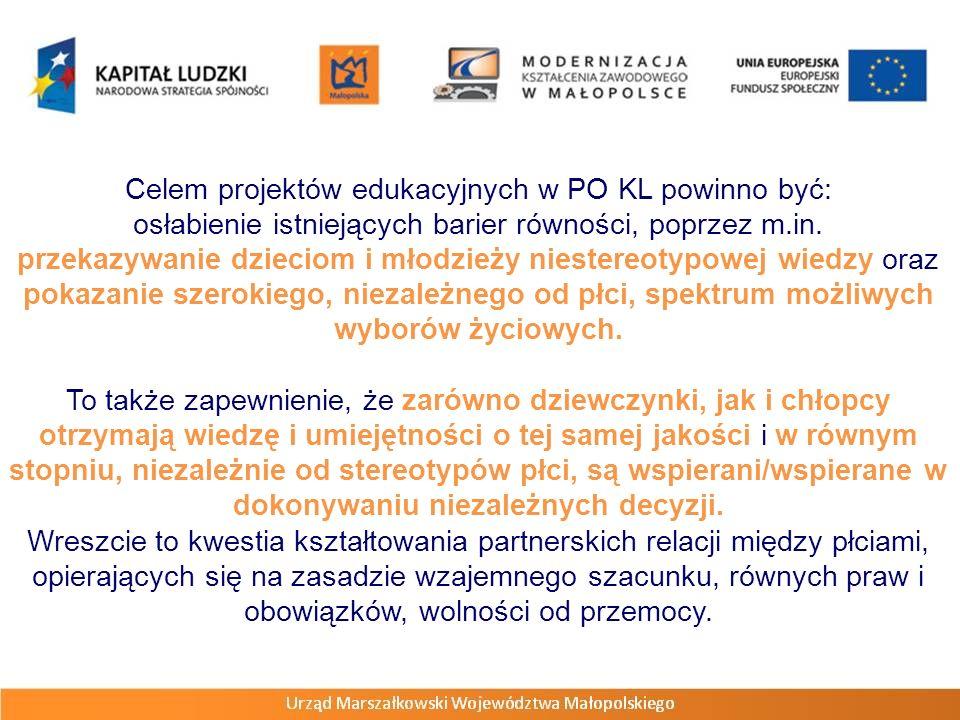 Celem projektów edukacyjnych w PO KL powinno być: osłabienie istniejących barier równości, poprzez m.in. przekazywanie dzieciom i młodzieży niestereot