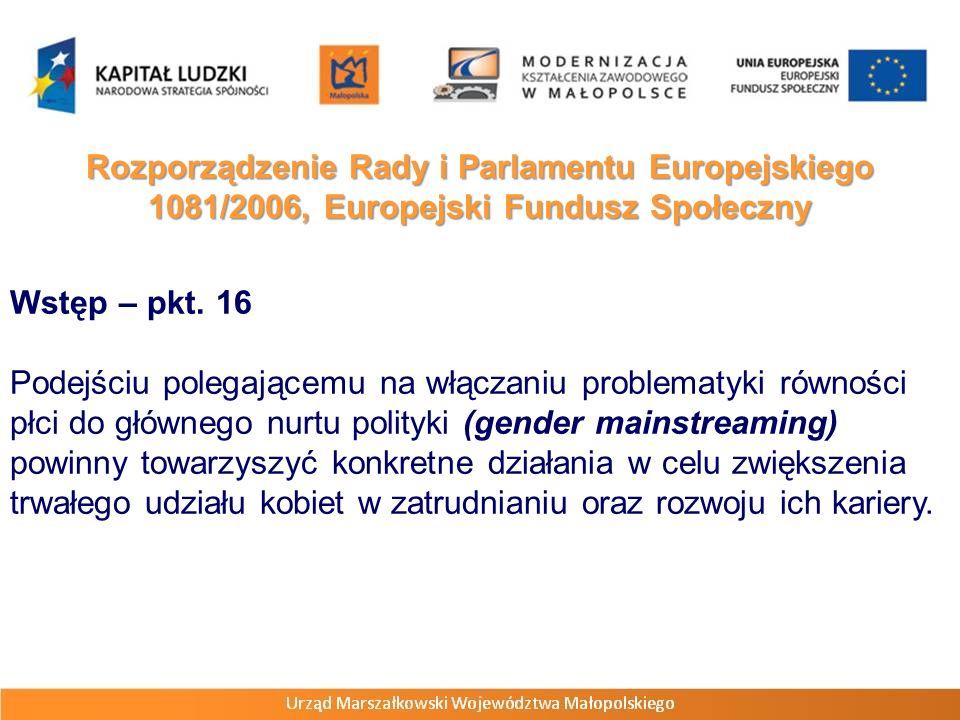 Rozporządzenie Rady i Parlamentu Europejskiego 1081/2006, Europejski Fundusz Społeczny Wstęp – pkt. 16 Podejściu polegającemu na włączaniu problematyk